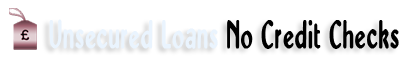Unsecured Loans No Credit Check – Loans without Credit Check UK