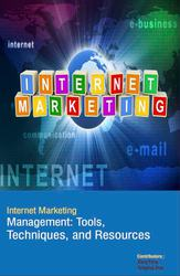 Internet Marketing Management : Tools,  Techniques,  And Resources