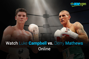 Bypass Geo Restrictions to watch Luke Campbell VS Derry Mathews Fight