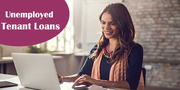 Unemployed Tenant Loans Now Accessible with No Upfront Fee