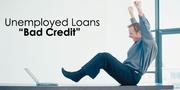 Avail Unemployed Loans despite Bad Credit Score