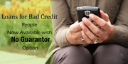 Loans for Bad Credit People Now Available with No Guarantor Option