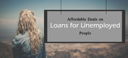 Affordable Deals on Loans for Unemployed People