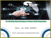 For Desktop Refresh Experts Contact Bell Integration