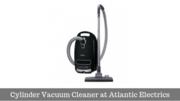 Buy Latest Cylinder Vacuum Cleaner at Atlantic Electrics